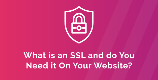 What is an SSL Certificate and Do You Need it On Your Website?